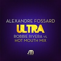 Ultra (Robbie Rivera & Hot Mouth Mix)